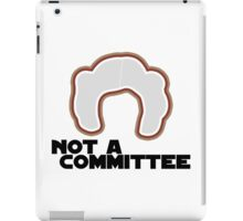 FYI, Princess Leia is NOT a Committee iPad Case/Skin