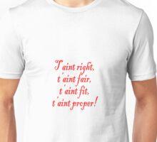 Poldark - T'aint right… Unisex T-Shirt