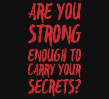 are you strong enough to carry your secrets? Womens Fitted T-Shirt