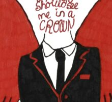 moriarty you should see me in a crown Sticker