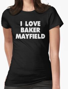I LOVE BAKER MAYFIELD Oklahoma Sooners Football Womens Fitted T-Shirt