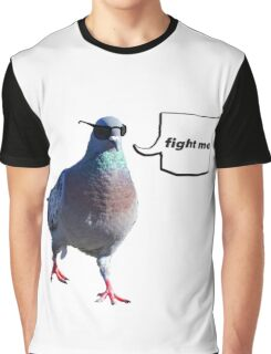 The 'Fight Me' Pigeon Graphic T-Shirt