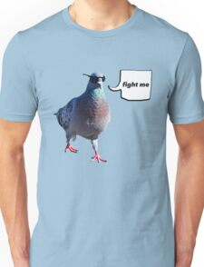 The 'Fight Me' Pigeon Unisex T-Shirt