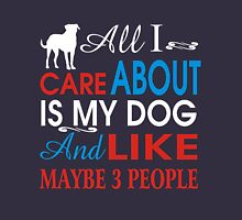 All i care about is my dog and like maybe 3 people Womens Fitted T-Shirt