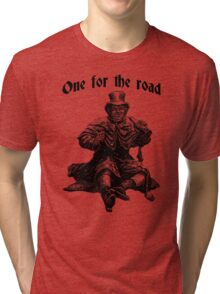 One for the road. Tri-blend T-Shirt