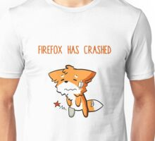 Firefox has crashed Unisex T-Shirt
