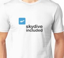 Skydive included! Unisex T-Shirt