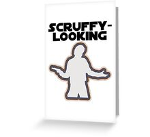 Who's Scruffy Looking? Greeting Card