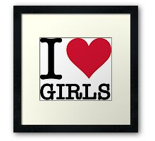 I Love Girls Framed Print