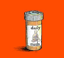 Take your meds daily.  T-Shirt