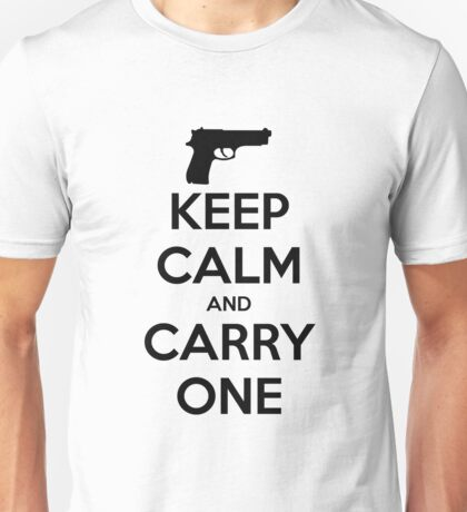 Keep Calm And Carry One - Pro Gun Unisex T-Shirt