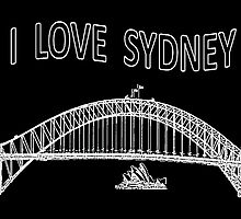I LOVE SYDNEY (White writing) by C J Lewis