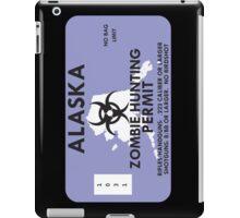 Zombie Hunting Permit - ALASKA iPad Case/Skin