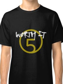 Worth It - 5H // White Text Classic T-Shirt