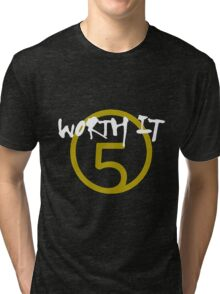 Worth It - 5H // White Text Tri-blend T-Shirt