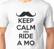 Keep Calm And Ride A MO - provocative :) Unisex T-Shirt