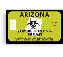 Zombie Hunting Permit - ARIZONA Canvas Print