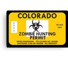 Zombie Hunting Permit - COLORADO Canvas Print
