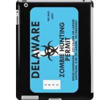 Zombie Hunting Permit - DELAWARE iPad Case/Skin