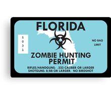 Zombie Hunting Permit - FLORIDA Canvas Print