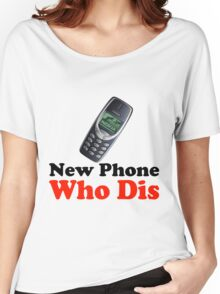New Phone Who Dis Women's Relaxed Fit T-Shirt