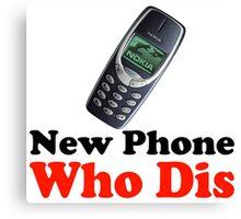 New Phone Who Dis Canvas Print