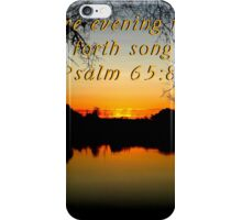 """Psalm 65:8"" by Carter L. Shepard""  iPhone Case/Skin"