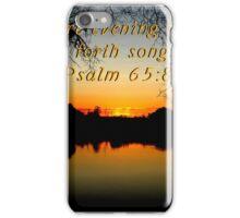 """Psalm 65:8"" by Carter L. Shepard""  iPhone Case/Skin"