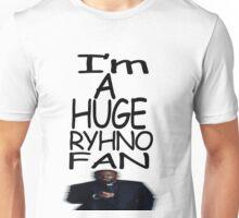 I'm A Big Ryhno Fan Unisex T-Shirt