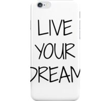 LIVE YOUR DREAM iPhone Case/Skin
