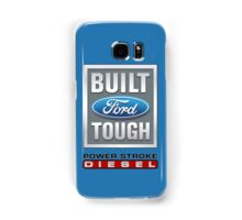 Built Ford Tough PowerStroke Diesel Samsung Galaxy Case/Skin