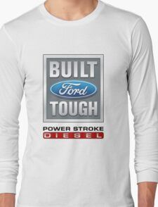 Built Ford Tough PowerStroke Diesel Long Sleeve T-Shirt