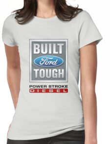 Built Ford Tough PowerStroke Diesel Womens Fitted T-Shirt