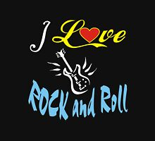 I love Rock anh Roll Unisex T-Shirt