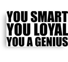 DJ Khaled Words Of Wisdom (You Smart, You Loyal, You a Genius) Canvas Print