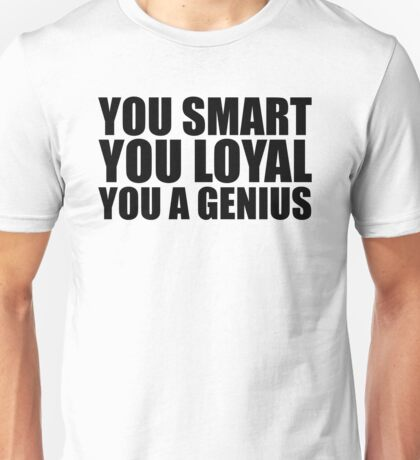 DJ Khaled Words Of Wisdom (You Smart, You Loyal, You a Genius) Unisex T-Shirt