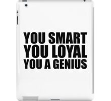 DJ Khaled Words Of Wisdom (You Smart, You Loyal, You a Genius) iPad Case/Skin
