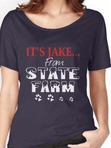 It is jake from state farm Women's Relaxed Fit T-Shirt