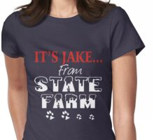 It is jake from state farm Womens Fitted T-Shirt