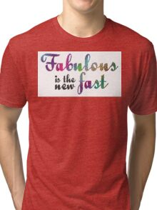Fab. is the new fast! Tri-blend T-Shirt