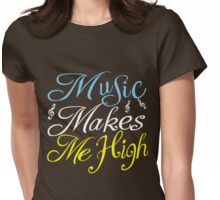 music makes me hight Womens Fitted T-Shirt