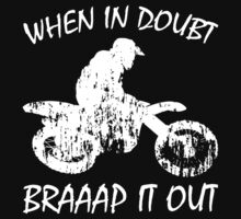 When In Doubt Braaap it Out by lolotees