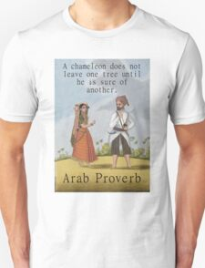A Chameleon Does Not Leave - Arab Proverb T-Shirt