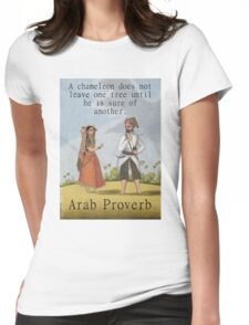 A Chameleon Does Not Leave - Arab Proverb Womens Fitted T-Shirt