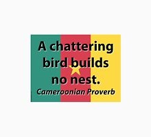 A Chattering Bird - Cameroonian Proverb T-Shirt