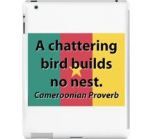 A Chattering Bird - Cameroonian Proverb iPad Case/Skin
