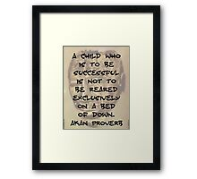 A Child Who Is To Be Successful - Akan Proverb Framed Print