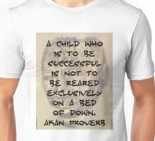 A Child Who Is To Be Successful - Akan Proverb Unisex T-Shirt
