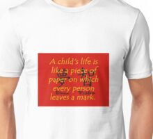 A Childs Life Is Like a Piece of Paper - Chinese Proverb Unisex T-Shirt