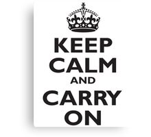 KEEP CALM, & CARRY ON, BE BRITISH, BLIGHTY, UK, WWII, PROPAGANDA, IN BLACK Canvas Print